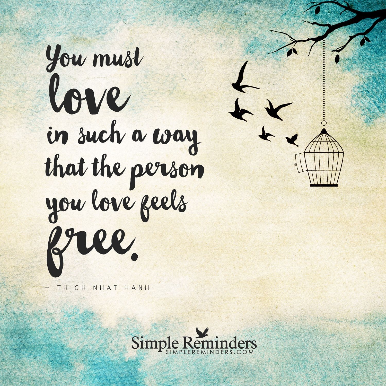 Love and freedom by Thich Nhat Hanh Simple reminders