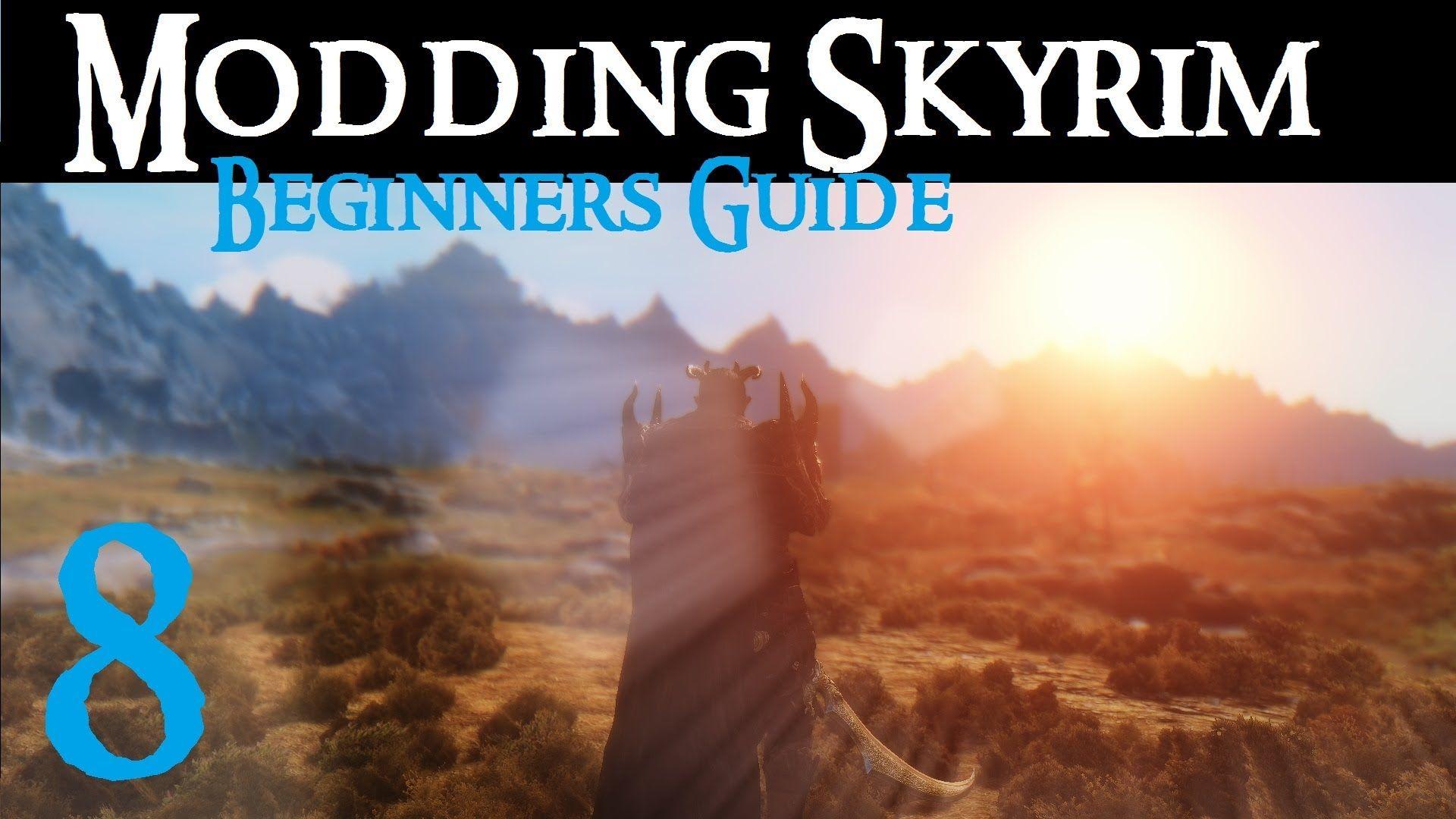 Beginner's Guide to Modding Skyrim - Part 8 : Immersion