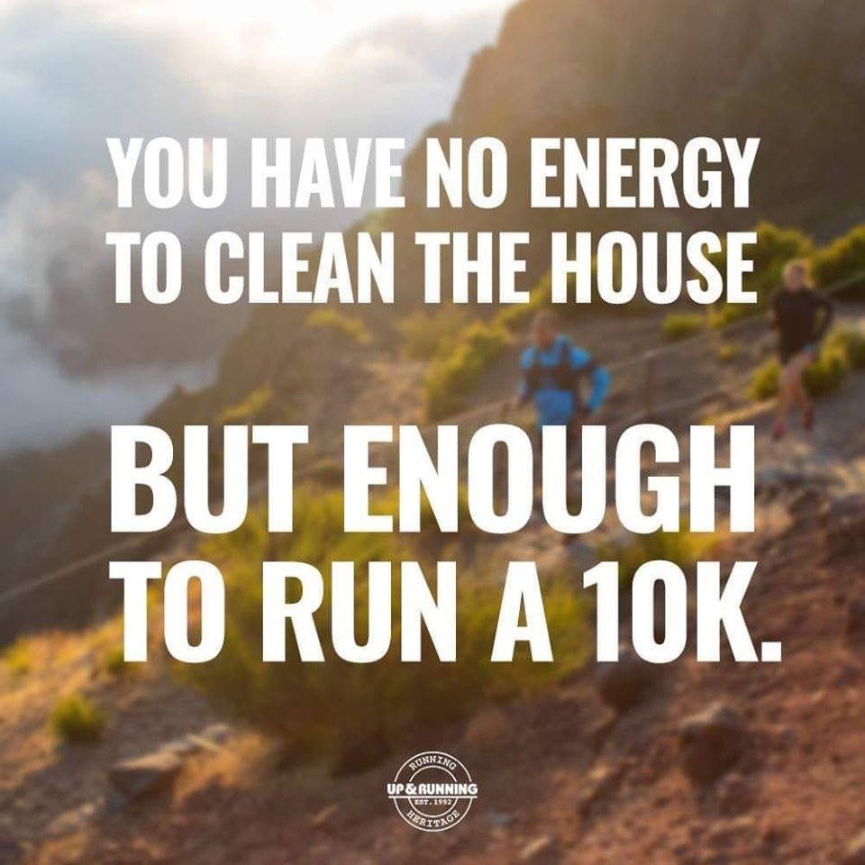 No Energy To Clean The House But Gym Memes Funny Running Humor Running Motivation Quotes