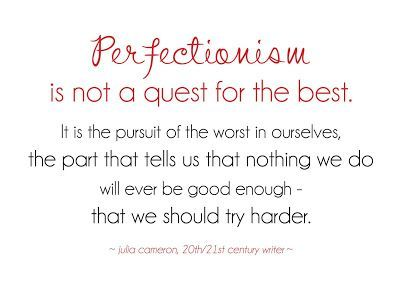 Julia Cameron about Perfectionism