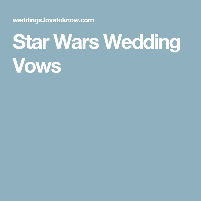 Star Wars Wedding Vows Our Stuff