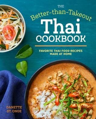 The better than takeout thai cookbook favorite thai food recipes the better than takeout thai cookbook favorite thai food recipes made at home forumfinder Gallery