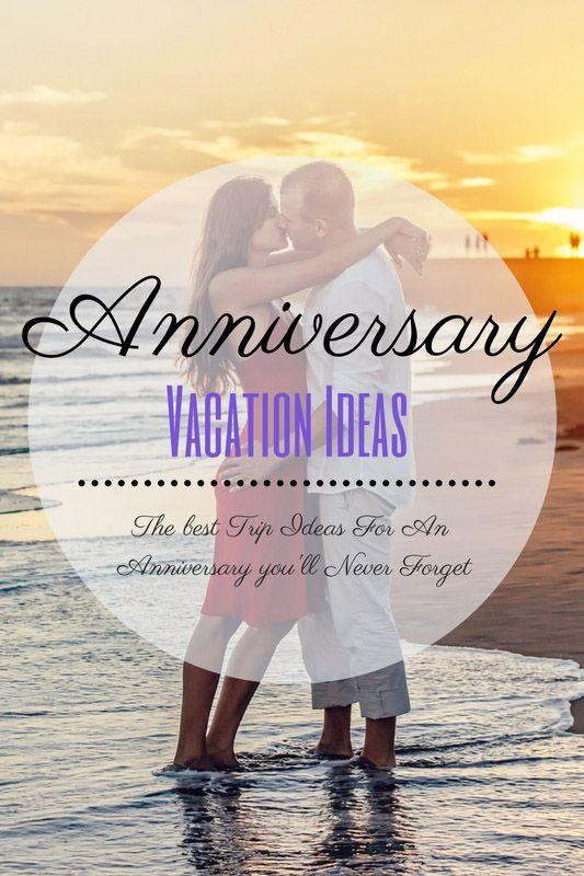 good anniversary trip ideas