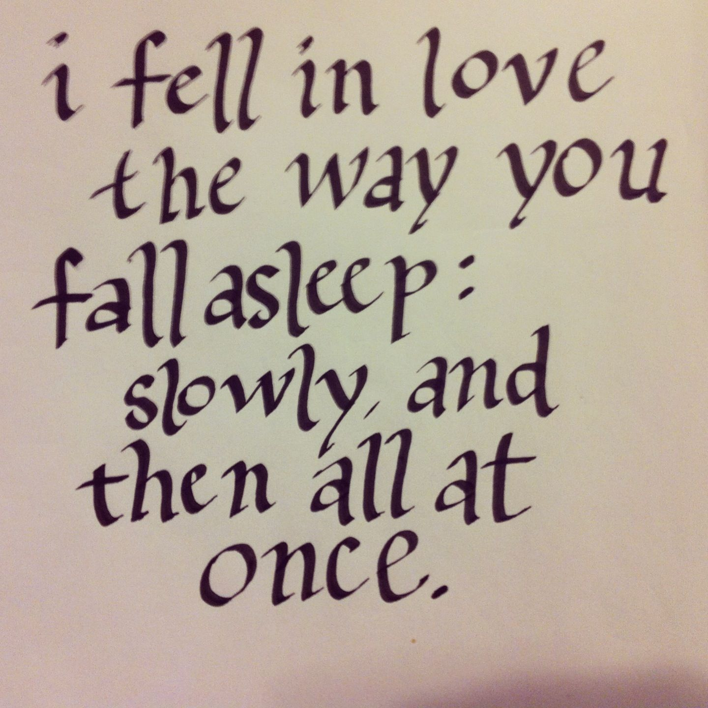 When I First Saw You I Fell In Love Quotes: John Green, The Fault In Our Stars.