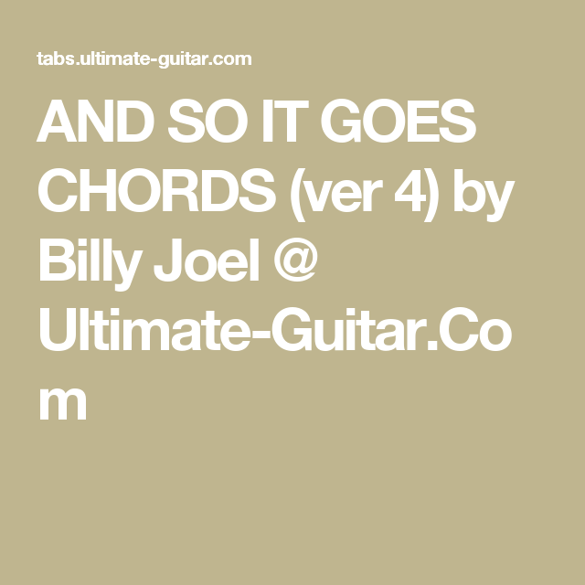 AND SO IT GOES CHORDS (ver 4) by Billy Joel @ Ultimate-Guitar.Com ...