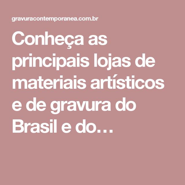 Conheça as principais lojas de materiais artísticos e de gravura do Brasil e do…