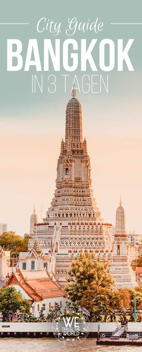 Bangkok in 3 Tagen: 16 Dinge, die du in Bangkok gesehen und gemacht haben solltest