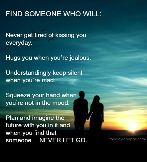 Find Someone Who`ll Never Get Tired Of Kissing You