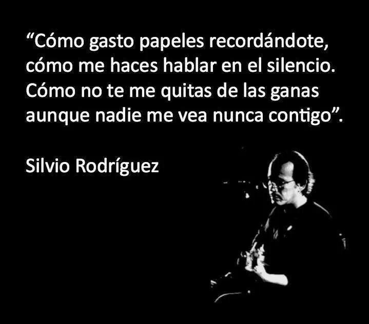 51 Silvio Rodríguez Ideas Silvio Rodríguez Feelings Book Love Me Quotes