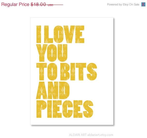 CIJ SALE 15% OFF I Love You To Bits And Pieces - Typography Digital ...