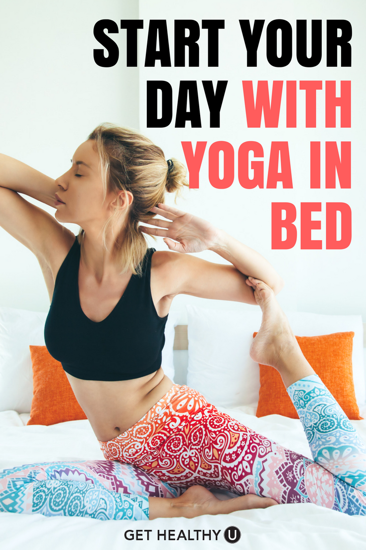 6 Morning Yoga Pose You Can Do In Bed - Get Healthy U