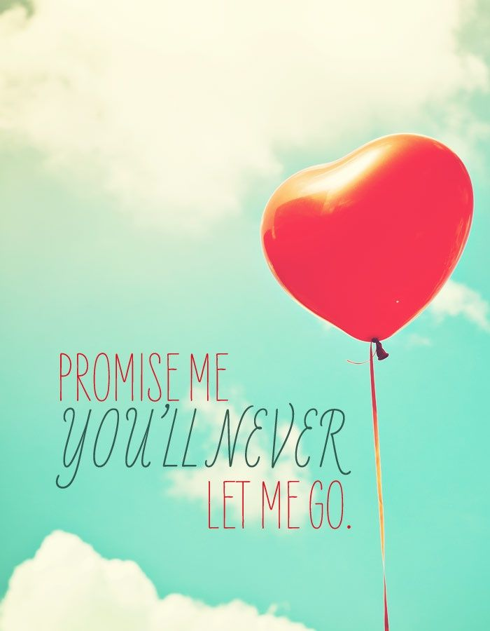 Promise me !