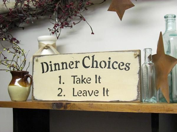 Dinner Choices Take It Or Leave It Wooden Sign Wooden Kitchen Signs Kitchen Signs Dinner Choices