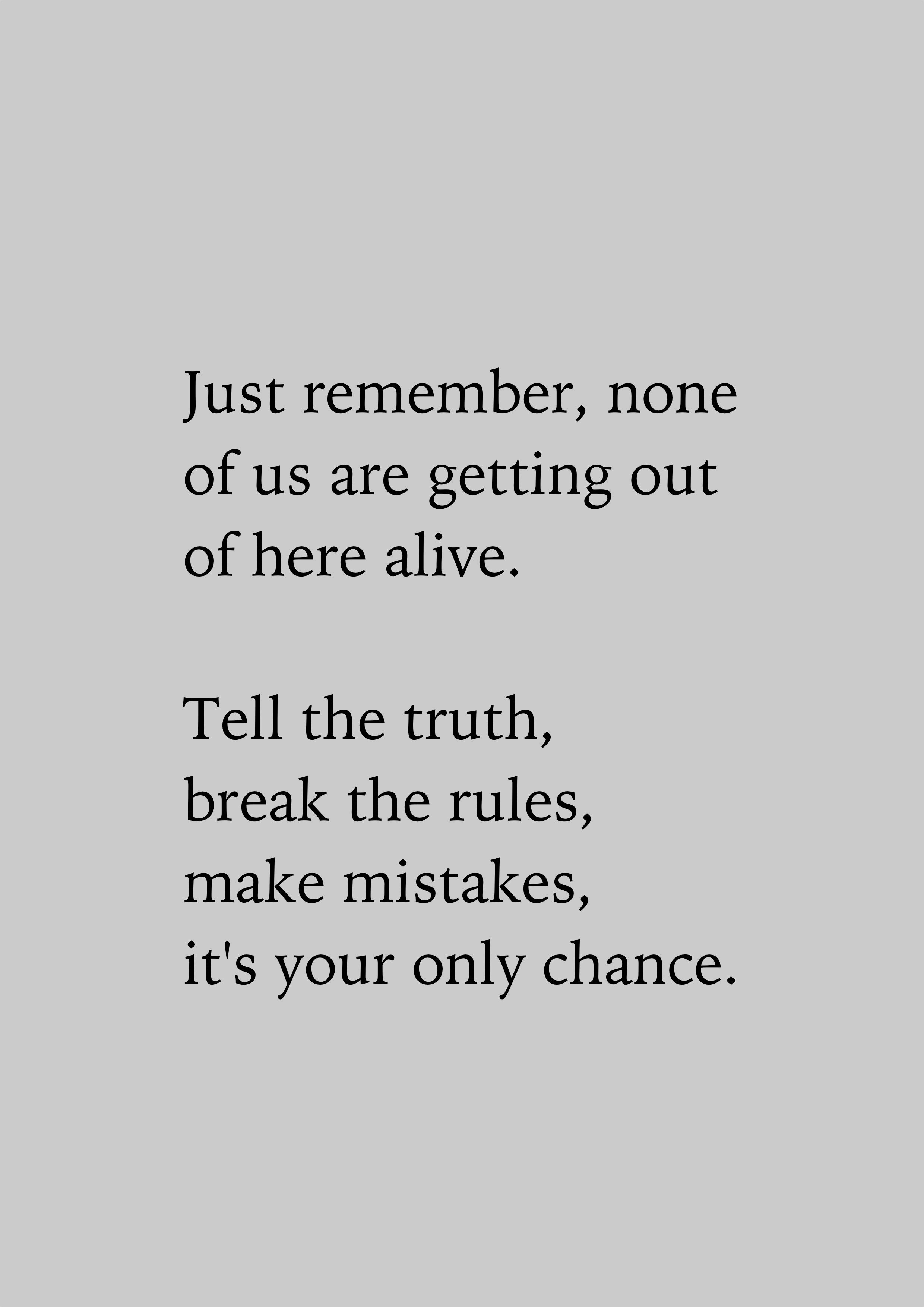 I Tell The Harsh Truth Break Unreasonable Rules And Make Necessary Mistakes And Guess What I M No Words Quotes Funny Inspirational Quotes Be Yourself Quotes