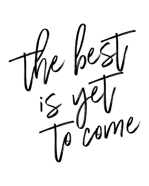 The Best Is Yet To Come, Inspirational And Motivational Quote, Printable Decor, Black and White Typography Poster, Printable Art, Printable