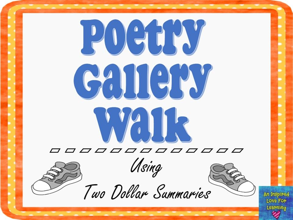 Bring poetry to life in the classroom through a gallery walk and having students create two dollar summaries!