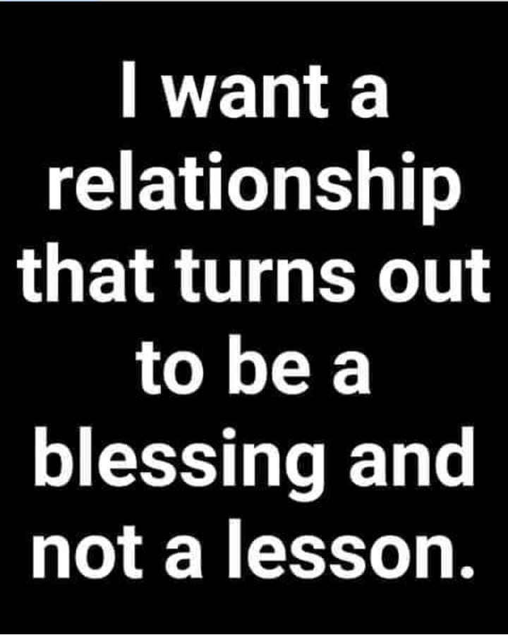 I Want A Relationship Quotes : relationship, quotes, Relationship, Turns, Blessing, Lesson., Quotes,