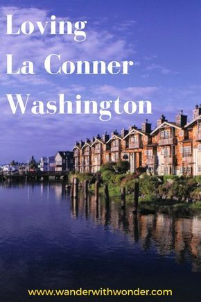 Lara spent two days exploring this charming small Washington town and found out there are so many reasons to fall in love with La Conner. via @wanderwwonder