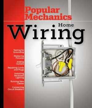 Tremendous Popular Mechanics Home Electrical Wiring Electrical Wiring Tips Wiring Database Heeveyuccorg