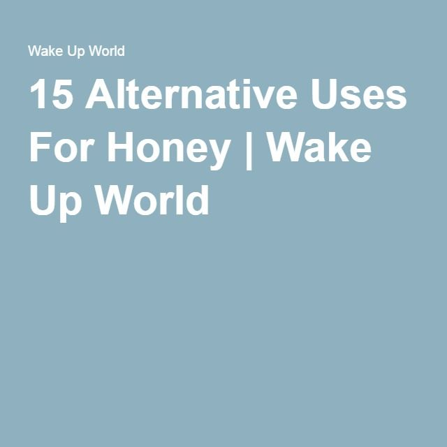 15 Alternative Uses For Honey | Wake Up World