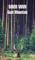 GOAT MOUNTAIN - DAVID VANN (ISBN: 9788439728139). Comprar el libro, ver resumen y comentarios online. Compra venta de libros de segunda mano y usados en tu librería online Casa del Libro. Envío GRATIS para pedidos superiores a 19 euros o con Casadellibro plus.