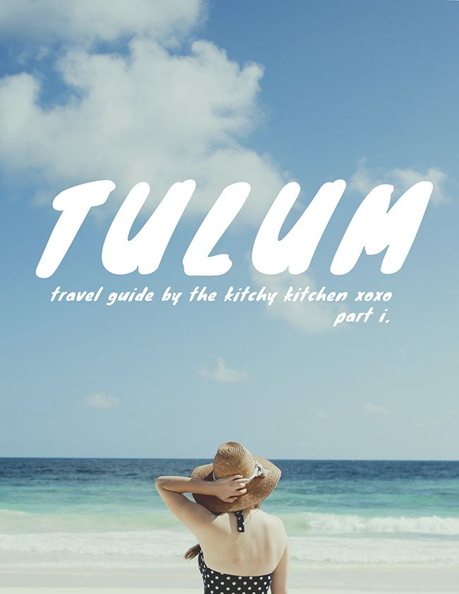 TULUM CITY GUIDE: PART 1 - The Kitchy Kitchen