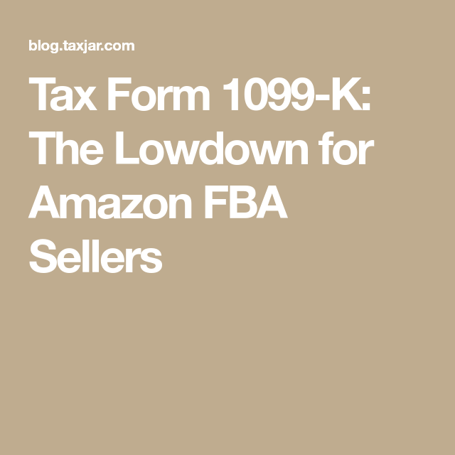 Tax Form K The Lowdown For Amazon Fba Sellers  Amazon Fba
