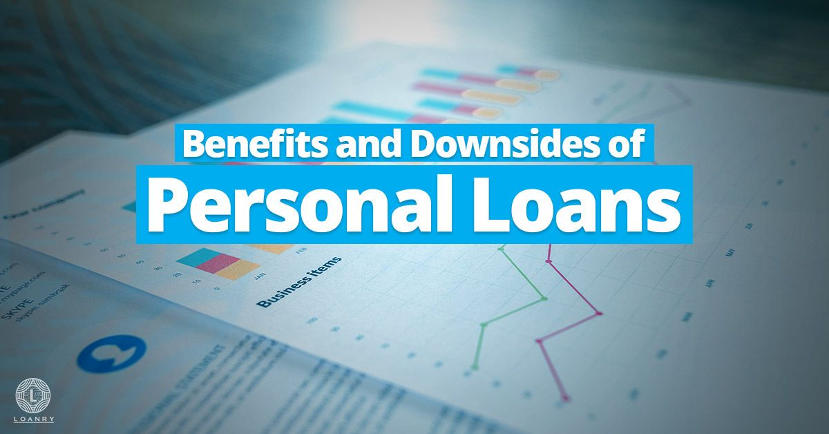 Benefits And Downsides Of Personal Loans Loan Shopping 101 Personal Loans Loan Cash Loans Online