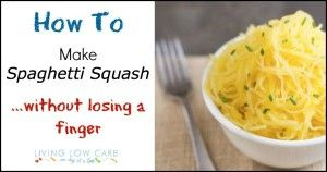 How To Make Spaghetti Squash...without Losing a Finger - Living Low Carb One Day At A Time