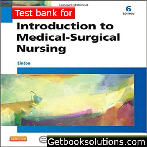 Test bank for introduction to medical surgical nursing 6th edition test bank for introduction to medical surgical nursing edition by linton solutions manual and test bank for textbooks fandeluxe Choice Image