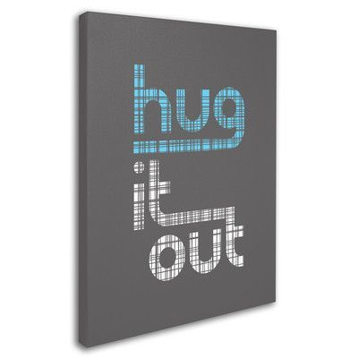 """Trademark Art """"Hug it Out II"""" by Megan Romo Textual Art on Wrapped Canvas Size: 47"""" H x 35"""" W x 2"""" D"""