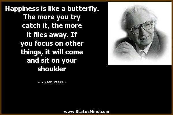 Viktor Frankl Quotes On Hope Viktor Frankl Quotes On Happiness Quotesgram Victor Frankl Quotes Viktor Frankl Quotes Viktor Frankl