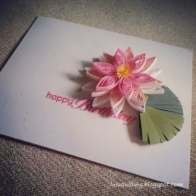 Haven  been quilling  lot lately life is little busy still  managed to make two cards one for my mum and the other husband also lotus flower birthday card papercraft rh za pinterest