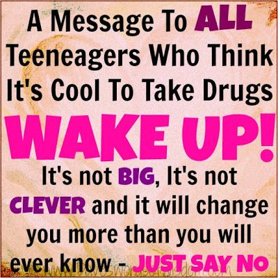 Just Say No Quotes Message To All Teenagers Who Think Its Cool