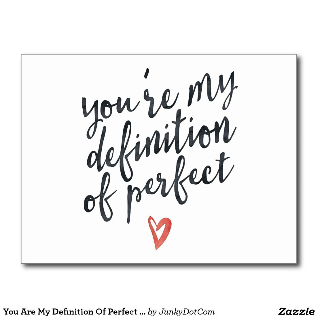 Definition Of Love Quotes You Are My Definition Of Perfect Love Quote Postcard  Definitions