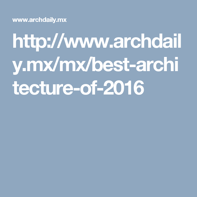 http://www.archdaily.mx/mx/best-architecture-of-2016