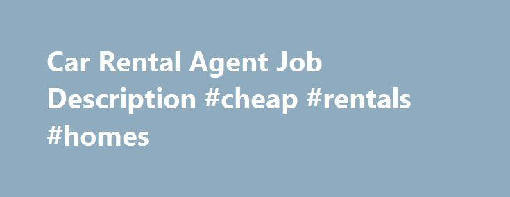 Car Rental Agent Job Description #cheap #rentals #homes http - car salesman job description