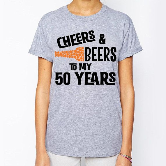 50th birthday 50th birthday shirt cheers and beers to my 50 years