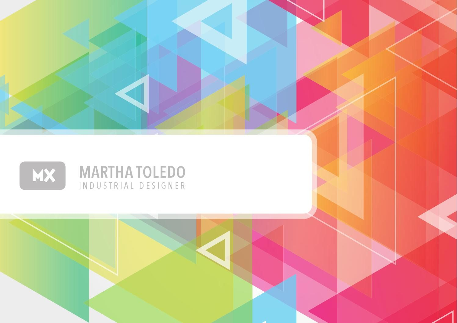 Martha Toledo > Industrial Design Portfolio Enrich experiences. Swell passion for design.