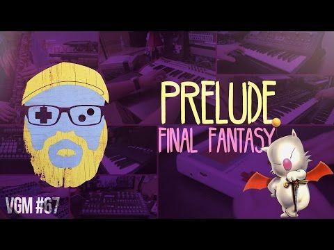 VGM #67: Prelude (Final Fantasy) - YouTube