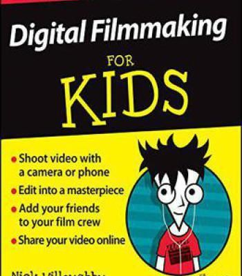 Digital Filmmaking For Kids For Dummies PDF # ...