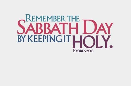 Exodus 208 Remember The Sabbath Day To Keep It Holy 9 Six Days Shalt Thou Labour And Do All Thy Work 10 But The Seventh Day Is The Sabbath Of The Lord
