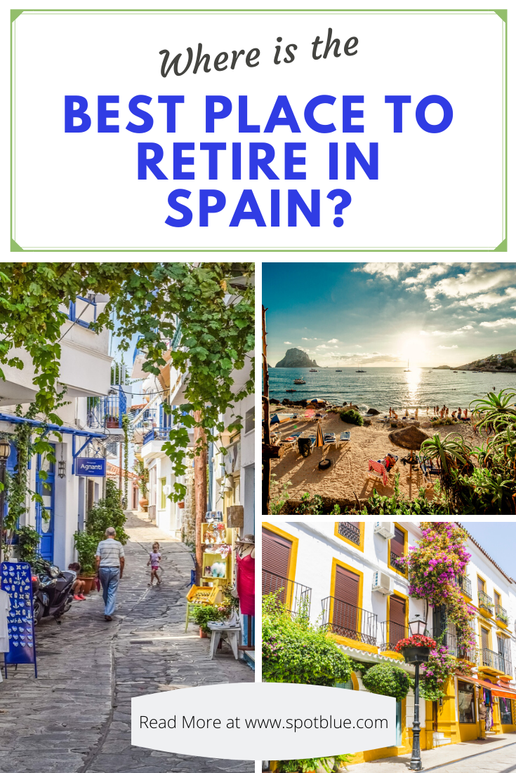The Best Place to Retire in Spain: 6 Popular Desti