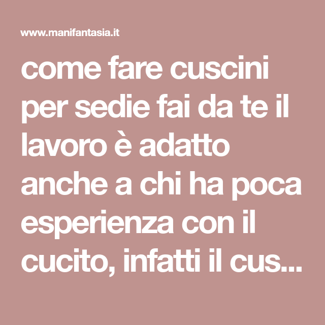 come fare cuscini per sedie tutorial facile | Cuscini per
