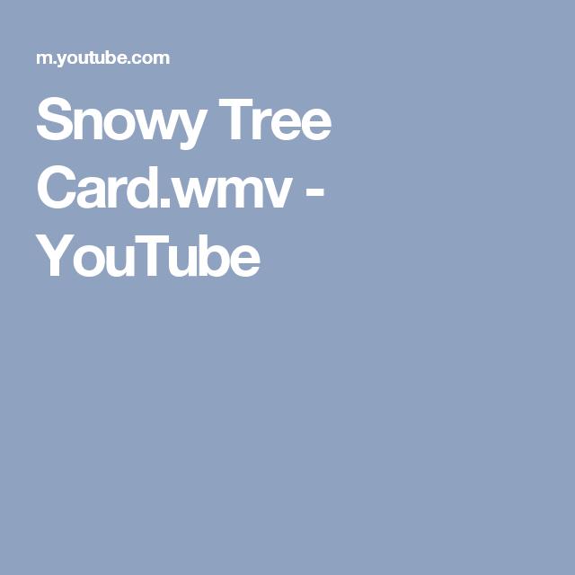 Snowy Tree Card.wmv - YouTube