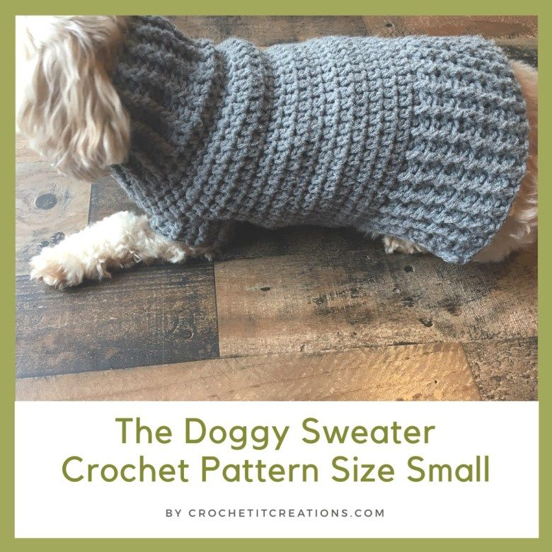 The Doggy Sweater Crochet Pattern by Crochet It Creations will be ...
