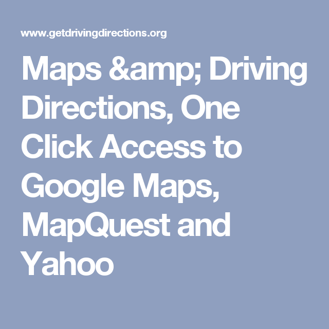 Maps & Driving Directions, One Click Access to Google Maps ...