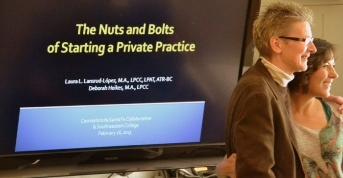 """Nuts and Bolts of Starting a Private Practice"" an information packed and energizing 2-hour workshop by Laura Lansrud-Lopez and Deborah Heikes."