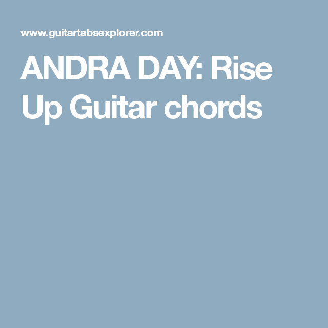 ANDRA DAY: Rise Up Guitar chords | My Journey | Pinterest | Guitar ...