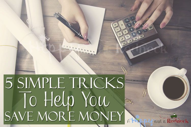 5 Simple Tricks to Help You Save More Money